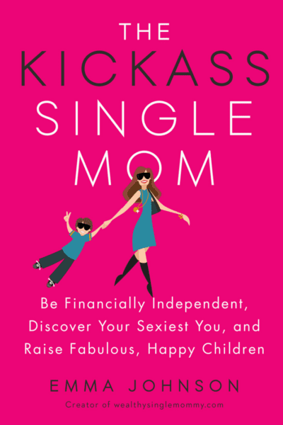 The Ultimate Guide to Kicking Ass and Thriving as a Single Mom! Create your dream career, and far more money than you ever imagined.